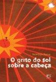 O Grito do Sol Sobre a Cabeça